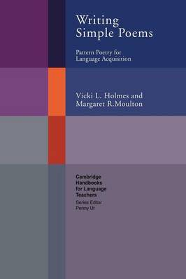 Cambridge Handbooks for Language Teachers: Writing Simple Poems: Pattern Poetry for Language Acquisition