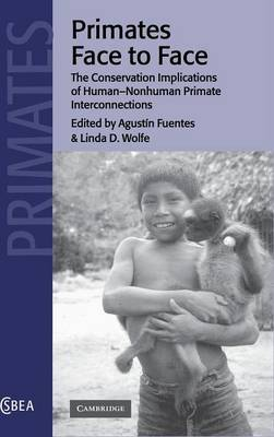 Primates Face to Face: The Conservation Implications of Human-Nonhuman Primate Interconnections