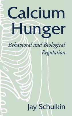 Calcium Hunger: Behavioral and Biological Regulation