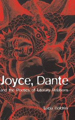 Joyce, Dante, and the Poetics of Literary Relations: Language and Meaning in  Finnegans Wake