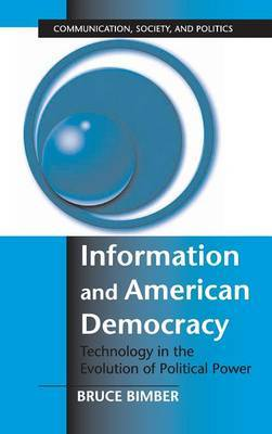 Information and American Democracy: Technology in the Evolution of Political Power