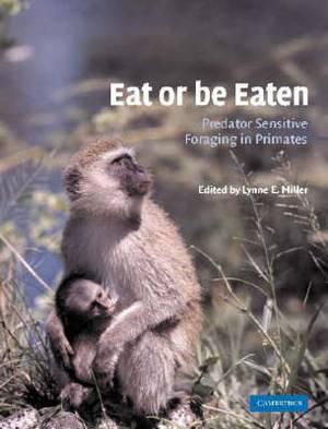 Eat or be Eaten: Predator Sensitive Foraging Among Primates