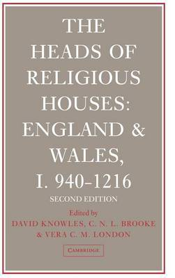 The The Heads of Religious Houses: No. 1: The Heads of Religious Houses 940-1216