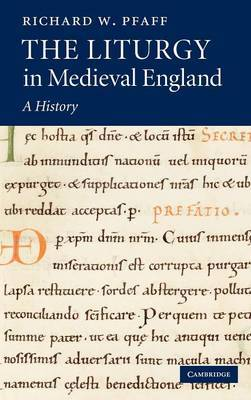 The Liturgy in Medieval England: A History
