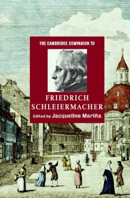 Cambridge Companions to Religion: The Cambridge Companion to Friedrich Schleiermacher