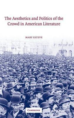 The Aesthetics and Politics of the Crowd in American Literature