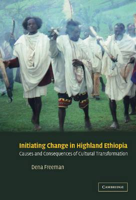 Initiating Change in Highland Ethiopia: Causes and Consequences of Cultural Transformation