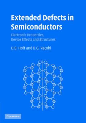 Extended Defects in Semiconductors: Electronic Properties, Device Effects and Structures