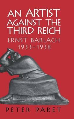 An Artist Against the Third Reich: Ernst Barlach, 1933-1938
