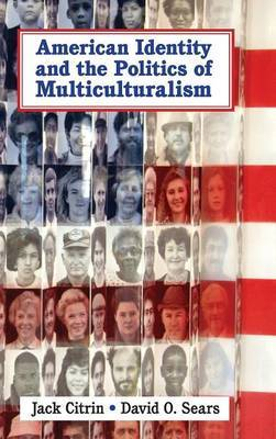 Cambridge Studies in Public Opinion and Political Psychology: American Identity and the Politics of Multiculturalism