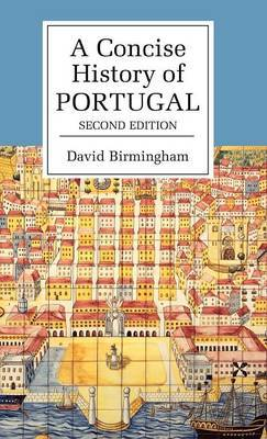 Cambridge Concise Histories: A Concise History of Portugal