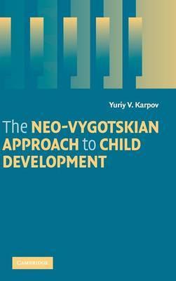 The Neo-Vygotskian Approach to Child Development