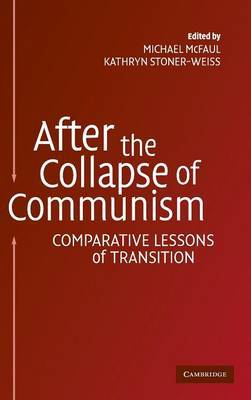 After the Collapse of Communism: Comparative Lessons of Transition