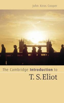 The Cambridge Introduction to T.S. Eliot: An Introduction