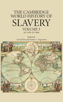 The The Cambridge World History of Slavery: Volume 3, AD 1420-AD 1804: Volume 3: The Cambridge World History of Slavery: Volume 3, AD 1420-AD 1804