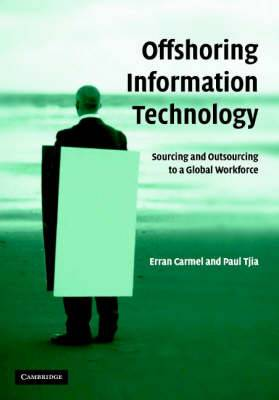 Offshoring Information Technology: Sourcing and Outsourcing to a Global Workforce