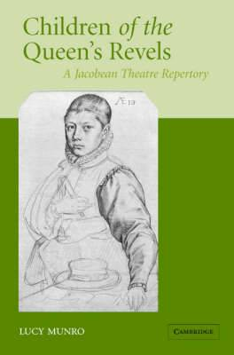Children of the Queen's Revels: A Jacobean Theatre Repertory