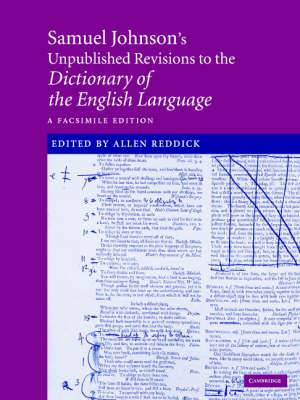 Samuel Johnson's Unpublished Revisions to the Dictionary of the English Language: A Facsimile Edition