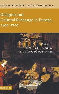Cultural Exchange in Early Modern Europe 4 Volume Hardback Set Cultural Exchange in Early Modern Europe: Volume 1: Religion and Cultural Exchange in Europe, 1400-1700