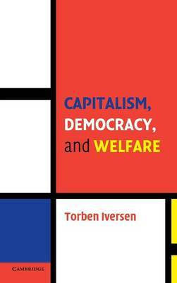 Cambridge Studies in Comparative Politics: Capitalism, Democracy, and Welfare