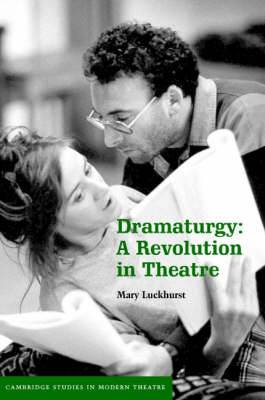 Dramaturgy: A Revolution in Theatre