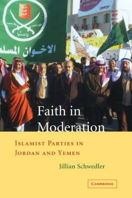 Faith in Moderation: Islamist Parties in Jordan and Yemen
