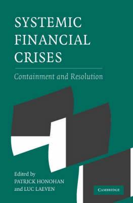 Systemic Financial Crises: Containment and Resolution