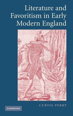 Literature and Favoritism in Early Modern England