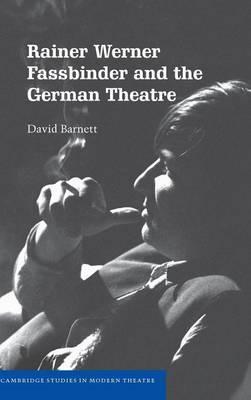 Rainer Werner Fassbinder and the German Theatre