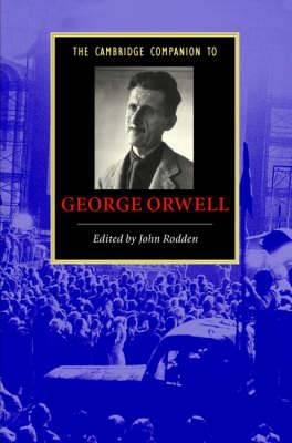 The Cambridge Companion to George Orwell