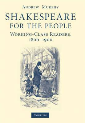 Shakespeare for the People: Working Class Readers, 1800-1900