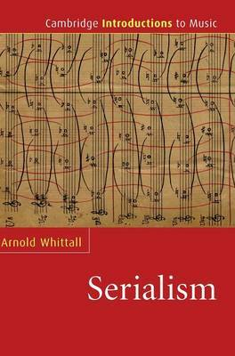 Cambridge Introductions to Music: Serialism