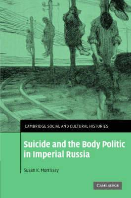 Suicide and the Body Politic in Imperial Russia