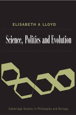 Cambridge Studies in Philosophy and Biology: Science, Politics, and Evolution