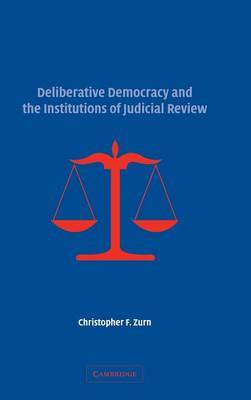 Deliberative Democracy and the Institutions of Judicial Review