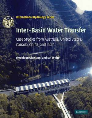 Inter-basin Water Transfer: Case Studies from Australia, United States, Canada, China and India