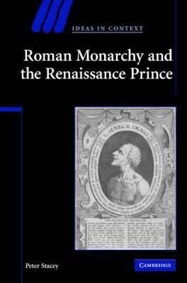 Roman Monarchy and the Renaissance Prince
