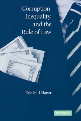 Corruption, Inequality, and the Rule of Law: The Bulging Pocket Makes the Easy Life