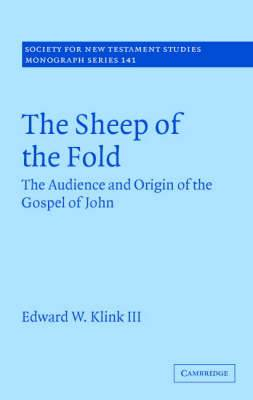 The Sheep of the Fold: The Audience and Origin of the Gospel of John