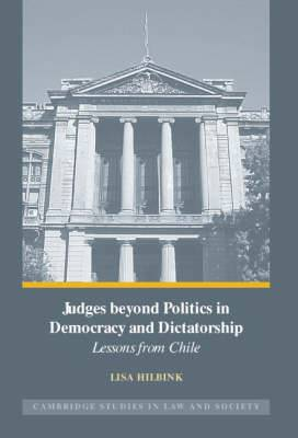 Judges beyond Politics in Democracy and Dictatorship: Lessons from Chile