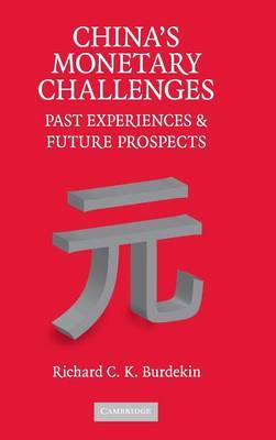China's Monetary Challenges: Past Experiences and Future Prospects