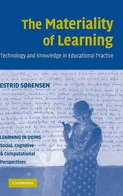 The Materiality of Learning: Technology and Knowledge in Educational Practice