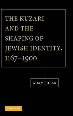 The Kuzari and the Shaping of Jewish Identity, 1167 - 1900