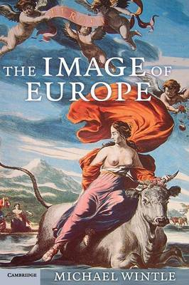 The Image of Europe: Visualizing Europe in Cartography and Iconography Throughout the Ages