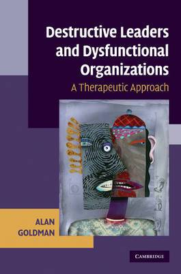 Destructive Leaders and Dysfunctional Organizations: A Therapeutic Approach
