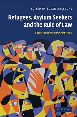 Refugees, Asylum Seekers and the Rule of Law: Comparative Perspectives