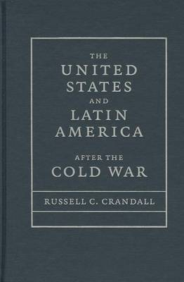 The United States and Latin America After the Cold War