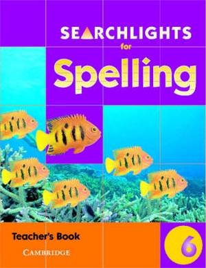 Searchlights for Spelling Year 6 Teacher's Book