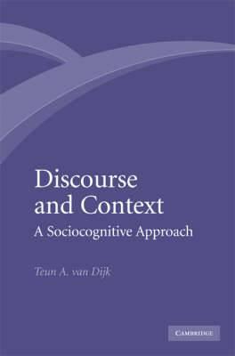 Discourse and Context: A Sociocognitive Approach