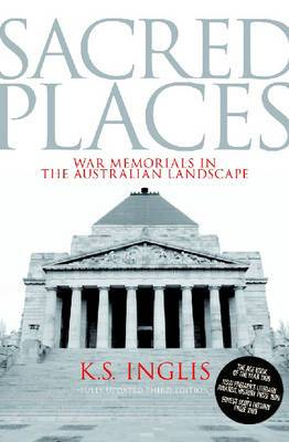 Sacred Places: War Memorials in the Australian Landscape